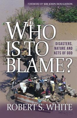 Image for Who Is to Blame?: Disasters, Nature, and Acts of God