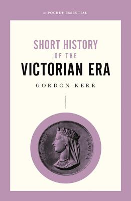 Image for Short History of the Victorian Era (Pocket Essential series)