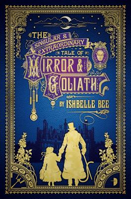 Image for The Singular Extraordinary Tale Of Mirror And Goliath
