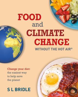 Image for Food and Climate Change Without the Hot Air: Change Your Diet: The Easiest Way to Help Save the Planet (8)