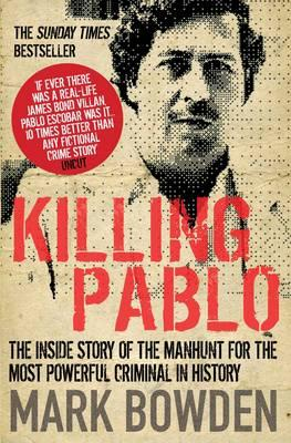 Image for Killing Pablo: The Hunt for the Richest, Most Powerful Criminal in History