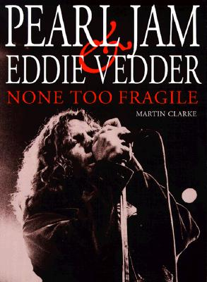 Image for None Too Fragile: Pearl Jam and Eddie Vedder