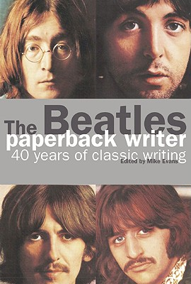 Image for Beatles: Paperback Writer: 40 Years of Classic Writing