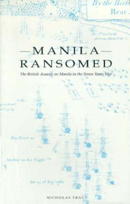 Image for Manila Ransomed: The British Assault on Manila in the Seven Years War (University of Exeter Press - Exeter Maritime Studies)