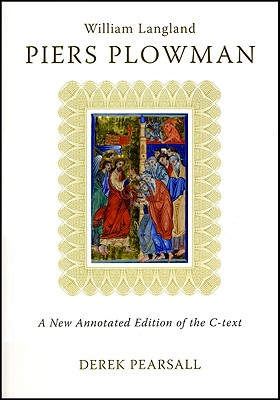 Image for Piers Plowman: A New Annotated Edition of the C-Text (Exeter Medieval Texts and Studies LUP)