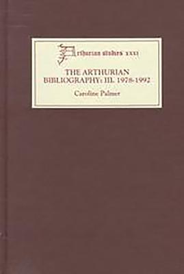 Image for The Arthurian Bibliography III: 1978-1992 (Arthurian Studies XXXI)
