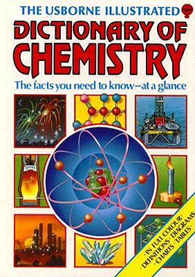 Image for The Usborne Illustrated Dictionary of Chemistry (Science Dictionaries)