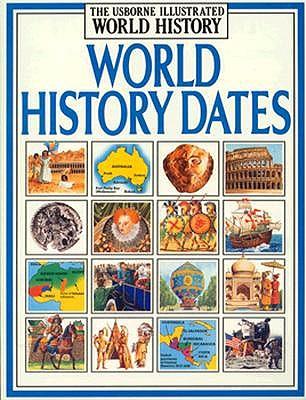 Image for World History Dates (Usborne Illustrated World History)