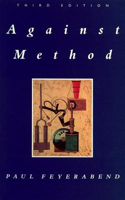 Image for Against Method: Outline of an Anarchistic Theory of Knowledge