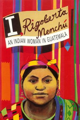 Image for I, Rigoberta Menchu: An Indian Woman in Guatemala