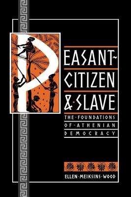 Image for Peasant-Citizen and Slave: The Foundations of Athenian Democracy