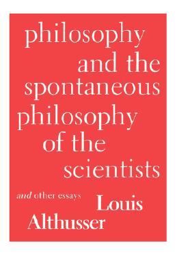 Image for Philosophy and the Spontaneous Philosophy of the Scientists: And Other Essay