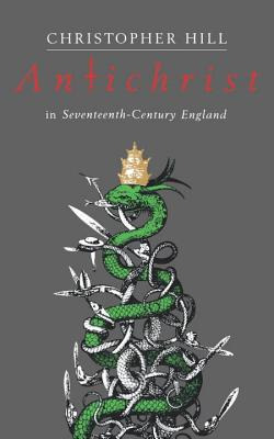 Image for Antichrist in Seventeenth-Century England (Riddell Memorial Lectures)