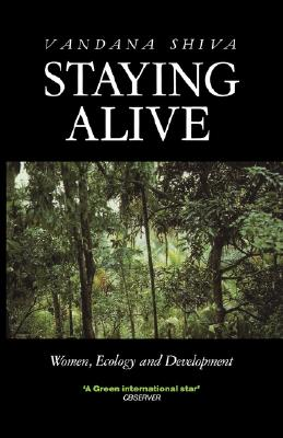 Staying Alive: Women, Ecology and Development, Shiva, Vandana