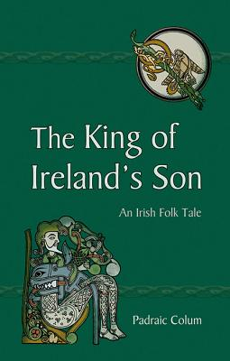 Image for King of Ireland's Son: An Irish Folk Tale