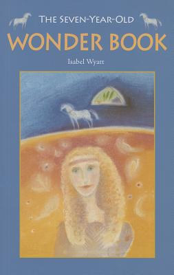 The Seven-Year-Old Wonder Book, Isabel Wyatt
