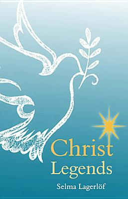Christ Legends, Lagerl�f, Selma