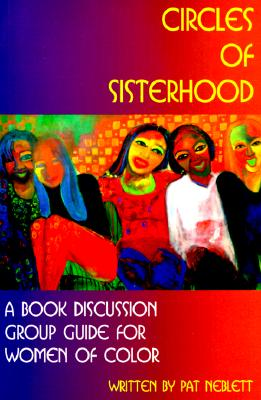 Image for Circles of Sisterhood: A Book Discussion Group Guide for Women of Color