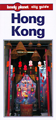 LONELY PLANET HONG KONG: CITY GUIDE (1ST EDITION)