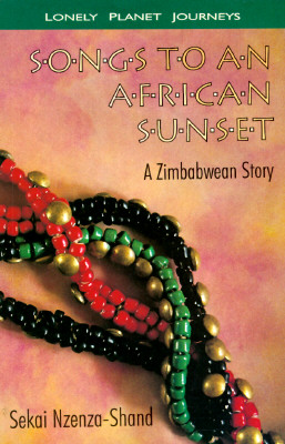 Songs to an African Sunset: A Zimbabwean Story, Nzenza-Shand, Sekai