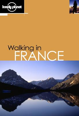 Image for Lonely Planet Walking in France (LONELY PLANET WALKING GUIDES)