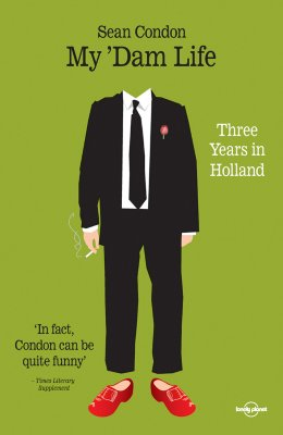Image for My 'Dam Life: Three Years in Holland (Lonely Planet Journeys (Travel Literature))