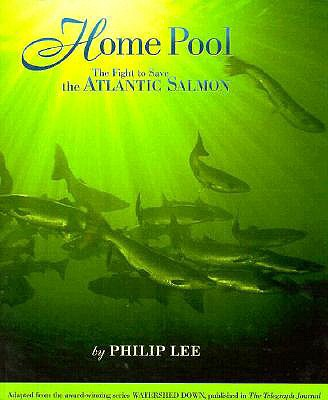 Image for Home Pool: The Fight to Save the Atlantic Salmon