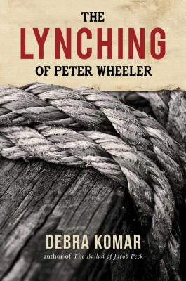 Image for The Lynching Of Peter Wheeler