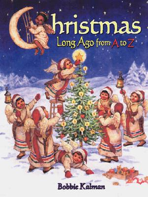 Image for Christmas Long Ago from A to Z (AlphaBasiCs) (AlphaBasiCs Ser.)