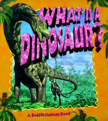 Image for WHAT IS A DINOSAUR?