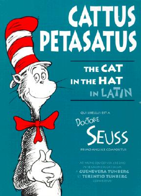 Image for Cattus Petasatus: The Cat in the Hat in Latin (Latin Edition)