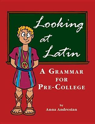Image for Looking at Latin: A Grammar for Pre-college (English and Latin Edition)