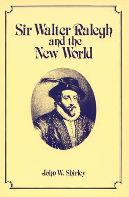 Image for Sir Walter Ralegh and the New World (America's 400th Anniversary Ser.)