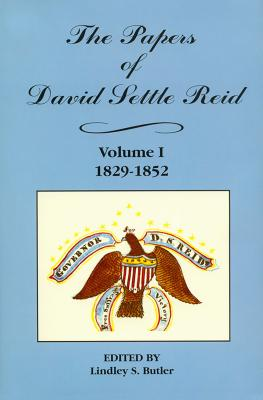 Image for The Papers of David Settle Reid, Volume 1: 1829-1852
