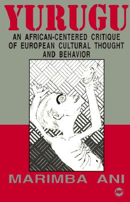 Image for YURUGU AN AFRIKAN-CENTERED CRITIQUE OF EUROPEAN CULTURAL THOUGHT AND BEHAVIOR