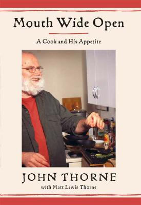 Image for MOUTH WIDE OPEN A COOK AND HIS APETITE