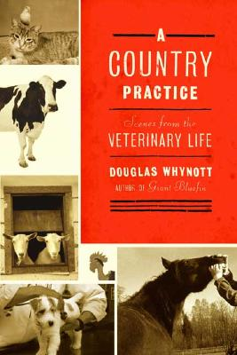 Image for COUNTRY PRACTICE : SCENES FROM THE VETE