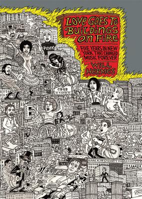 Image for Love Goes to Buildings on Fire: Five Years in New York That Changed Music Forever