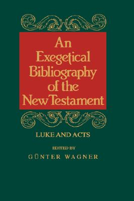 Image for EXEG BIBL OF THE NT: LUKE-ACTS (EXEGETICAL BIBLIOGRAPHY OF THE NEW TESTAMENT)