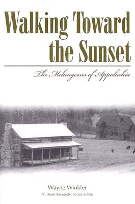 Image for Walking Toward the Sunset: The Melungeons of Appalachia