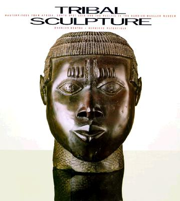 Image for Tribal Sculpture: Masterpieces from Africa, South East Asia and the Pacific in the Barbier-Mueller Museum