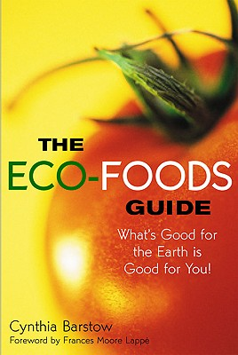 Image for The Eco-Foods Guide: What's Good for the Earth is Good for You!