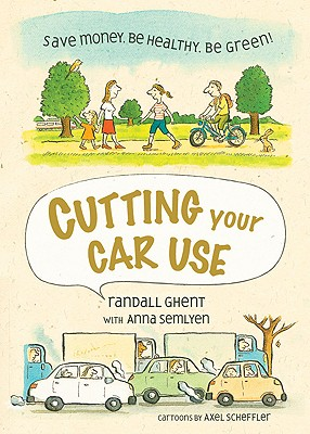 Image for Cutting Your Car Use : Save Money, Be Healthy, Be Green!