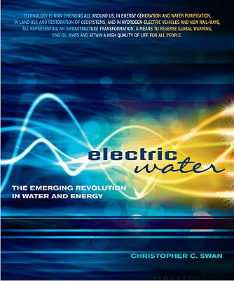 Image for Electric Water: The Emerging Revolution in Water and Energy