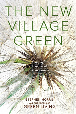 Image for The New Village Green: Living Light, Living Local, Living Large
