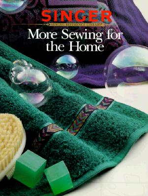 Image for More Sewing for the Home (Singer Sewing Reference Library)