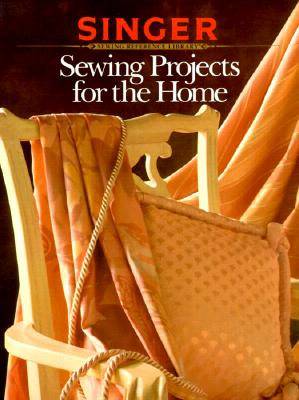Sewing Projects for the Home, Sewing, Singer