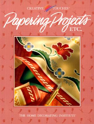Papering Projects Etc. (Creative Touches), Cy Decosse Inc