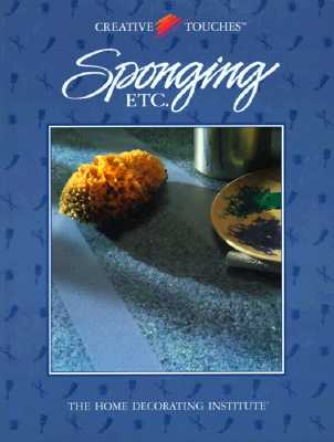 Image for Sponging Etc.: The Home Decorating Institute (Creative Touches)