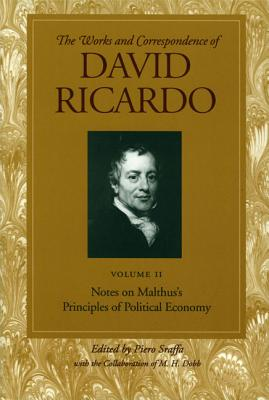 Notes on Malthus's Principles of Political Economy: Volume 2 (Works and Correspondence of David Ricardo), Ricardo, David